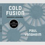 Cold Fusion. Electronic Landscapes - Paul Vanaheim