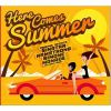 Here Comes Summer - Various Artists