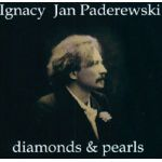 I. J. PADEREWSKI - Diamonds And Pearls