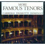 L. PAVAROTTI, J. CARRERAS, P. DOMINGO - More Famous Tenors