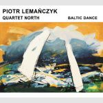 Piotr Lemańczyk - Quartet North - Baltic Dance