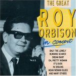 ROY ORBISON - The Great Roy Orbison In Concert